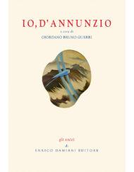 Libro Io, d'Annunzio di Giordano Bruno Guerri