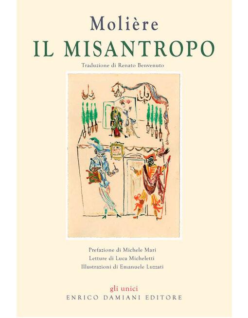 Il Misantropo, Molière - Michele Mari, Renato Benvenuti, Emanuele Luzzati