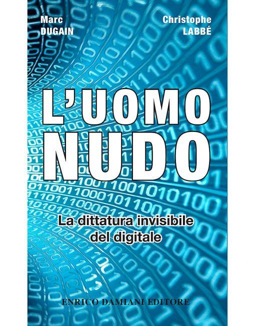 Libro L'Uomo nudo di Marc Dugain e Christophe Labbé