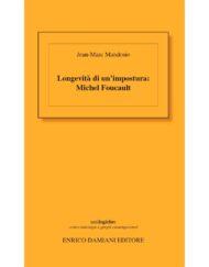Longevità di un'impostura: Michel Foucault di Jean-Marc Mandosio