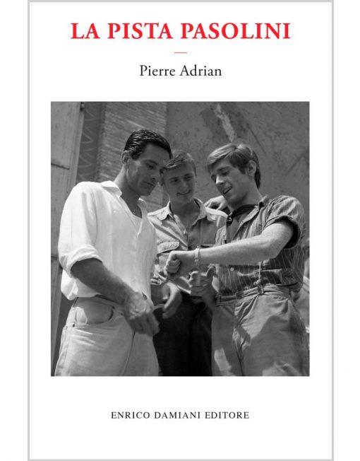 La pista Pasolini di Pierre Adrian