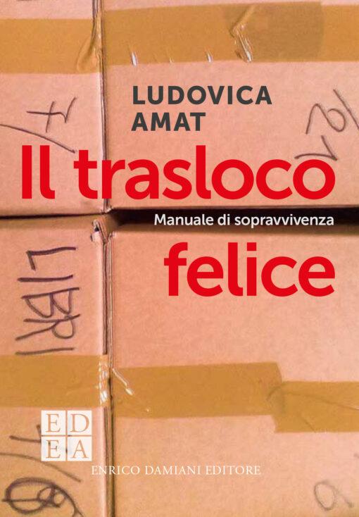 """Copertina di """"Il trasloco felice"""" di Ludovica Amat"""